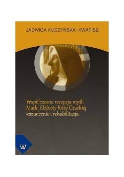 Współczesna recepcja myśli Matki Elżbiety Róży Czackiej kształcenie  i rehabilitacja