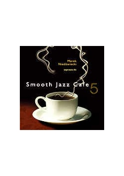 Smooth Jazz Cafe 5, CD