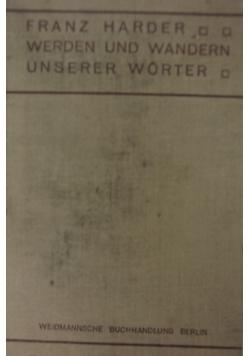 Werden und Wandern unserer Worter, 1911r.