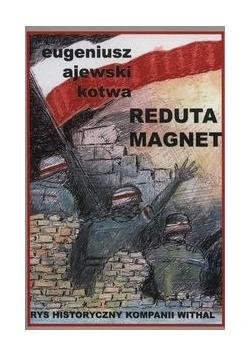 Reduta Magnet