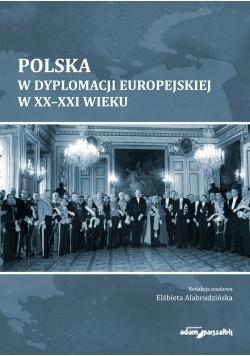 Polska w dyplomacji europejskiej w XX-XXI wieku