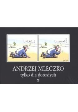 Tylko dla dorosłych - Andrzej Mleczko tw w.2017