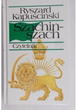 Kapuściński Ryszard - Szachinszach