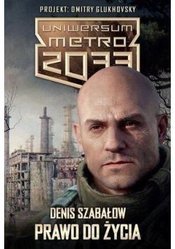 Metro 2033. Uniwersum - Prawo do życia