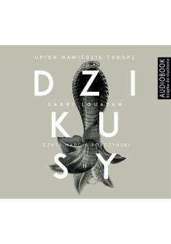 Dzikusy T.2 Upiór nawiedził Europę. Audiobook