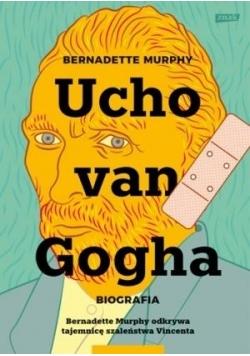 Ucho Van Gogha. Biografia