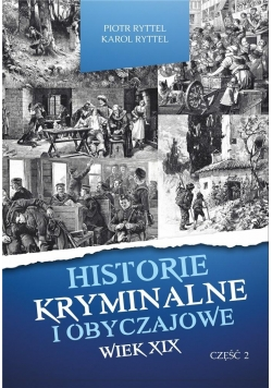 Historie kryminalne i obyczajowe. Wiek XIX. cz. II