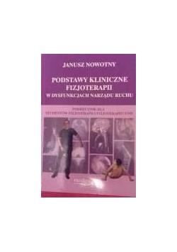 Podstawy kliniczne fizjoterapii w dysfunkcjach narządu ruchu. Podręcznik