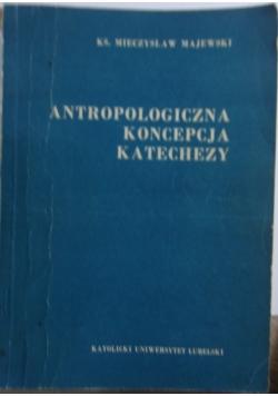 Antropologiczna koncepcja katechezy