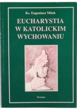 Eucharystia w katolickim wychowaniu