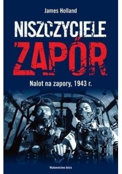 Niszczyciele zapór. Nalot na zapory, 1943 r.