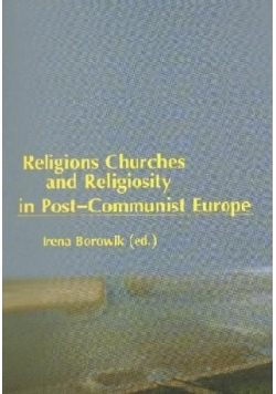 Religions Churches and Religiosity in Post-Communist Europe