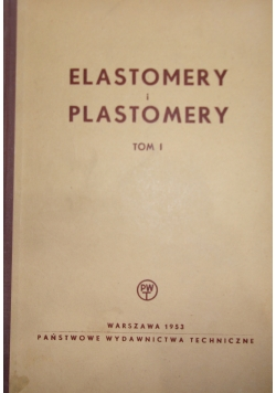 Elastomery i plastomery, Tom I
