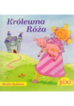 Pixi 1 - Królewna Róża  Media Rodzina