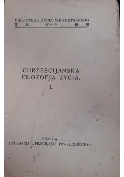 Chrześcijańska filozofia życia TOM I, 1930r.