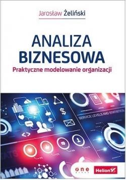 Analiza biznesowa. Praktyczne modelowanie organiz.