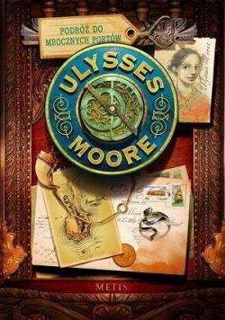 Ulysses Moore T.14 Podróż do Mrocznych Portów