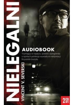 Nielegalni Audiobook - Vincent V. Severski