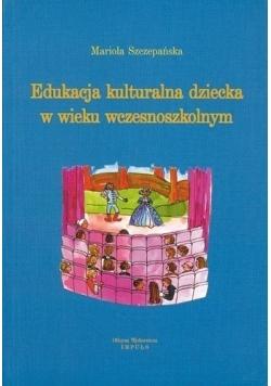 Edukacja kulturalna dziecka w wieku wczesnoszkolnym