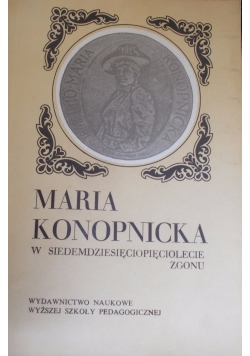 Maria Konopnicka w siedemdziesięciolecie zgonu