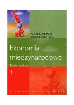 Ekonomia międzynarodowa tom 1 Teoria i polityka