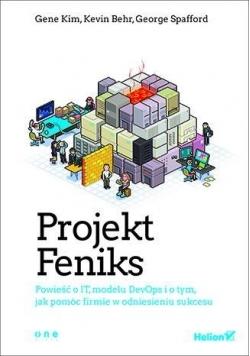 Projekt Feniks. Powieść o IT, modelu DevOps