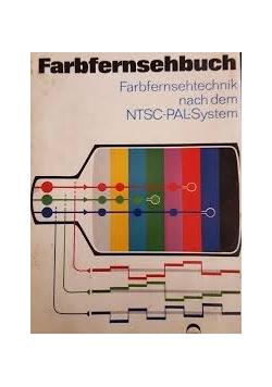 Farbfernsehbuch. Farbfernsehtechnik nach dem NTSC-PAL-System