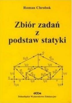 Zbiór zadań z podstaw statyki