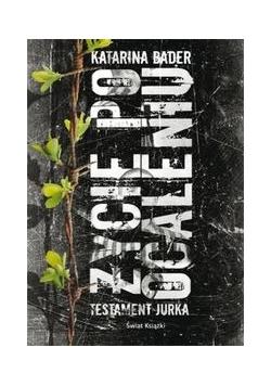 Życie po ocaleniu Testament Jurka
