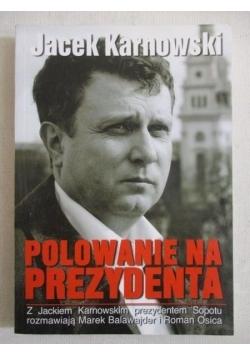 Polowanie na prezydenta, Nowa