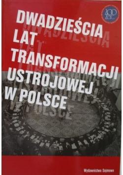 Dwadzieścia lat transformacji ustrojowej w Polsce