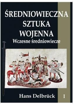 Średniowieczna sztuka wojenna T.1 Wczesne...
