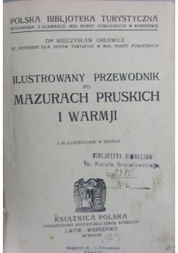 Ilustrowany Przewodnik Po Mazurach Pruskich I Warmji,1923r.