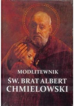 Modlitewnik - Św. Brat Albert Chmielowski