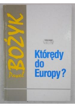 Którędy do Europy?