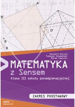 Matematyka z sensem 3 Podręcznik Zakres podstawowy
