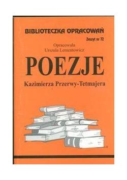 Biblioteczka opracowań nr 072 Poezje K.Przerwy-Tet