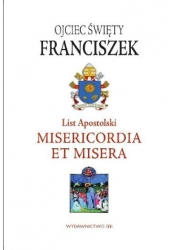 List Apostolski. Misericordia et Misera