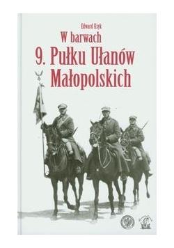 W barwach 9 Pułku Ułanów Małopolskich