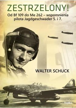 Zestrzelony! . Od Bf 109 do Me 262 wspomnienia