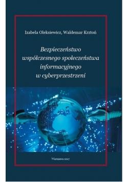 Bezpieczeństwo współćzesnego społeczeństwa informacyjnego w cyberprzestrzeni
