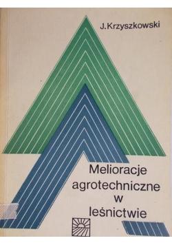 Melioracje agrotechniczne w leśnictwie