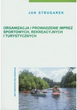 Organizacja i prowadzenie imprez sportowych, rekreacyjnych i turystycznych