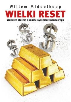 Wielki reset. Walki ze złotem i koniec systemu...