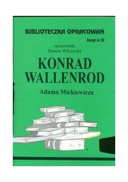 Biblioteczka opracowań nr 032 Konrad Wallenrod