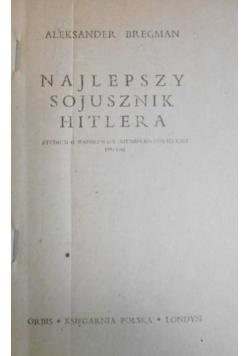 Najlepszy sojusznik Hitlera