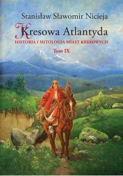 Kresowa Atlantyda T.9