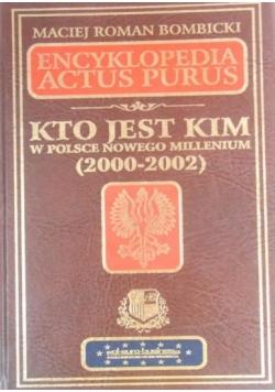 Encyklopedia Actus Purus. Kto jest kim w Polsce Nowego Millenium (2000-2002)