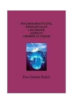 Psychosomatyczne, emocjonalne i duchowe aspekty...