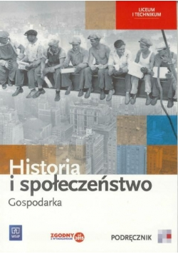 Historia i społeczeństwo LO Gospodarka podr w.2016